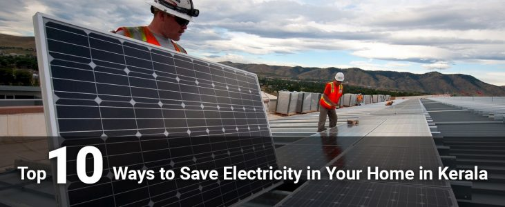 Top 10 Ways To Save Electricity In Your Home In Kerala