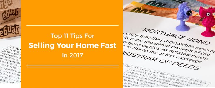 Top 11 Tips For Selling Your Home Fast In 2017