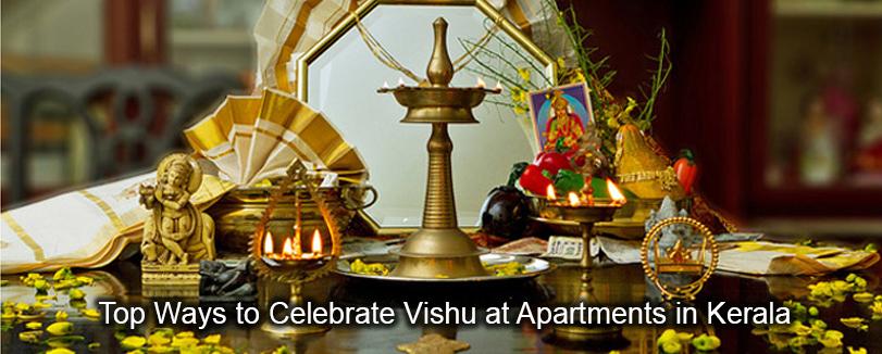 Top Ways to Celebrate Vishu at Apartments in Kerala