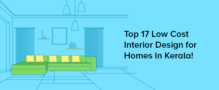 Top 17 Low Cost Interior Design for Homes In Kerala_