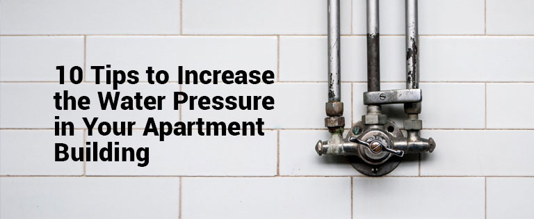 Tips to Increase the Water Pressure in Apartment