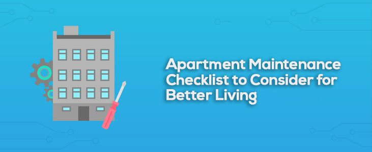 Apartment Maintenance Checklist to Consider for Better Living