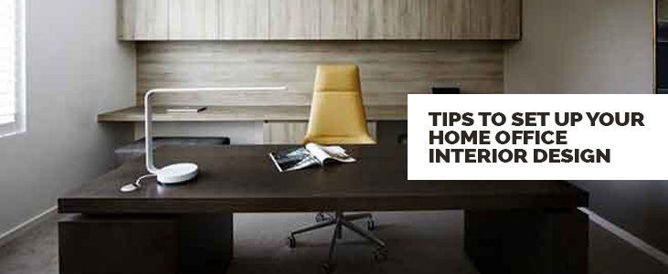 Tips to Set Up Your Home Office Interior Design