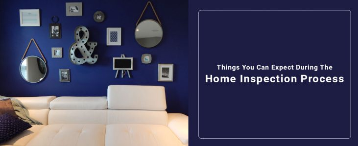 Things You Can Expect During The Home Inspection Process