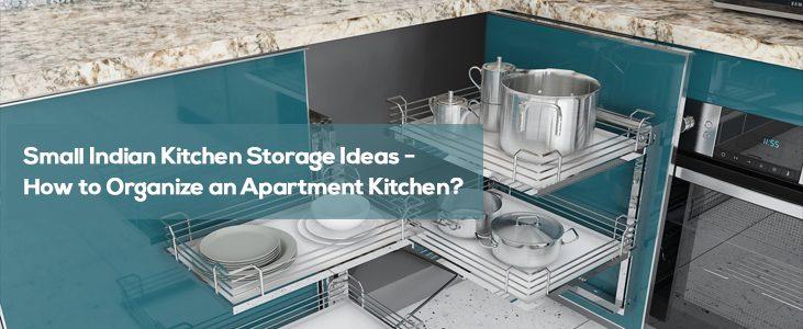 Small Indian Kitchen Storage Ideas – How to Organize an Apartment Kitchen?