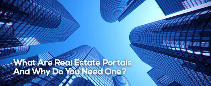 What Are Real Estate Portals And Why Do You Need One?