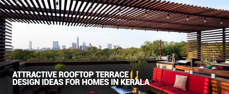 Attractive Rooftop Terrace Design ideas for Homes in Kerala