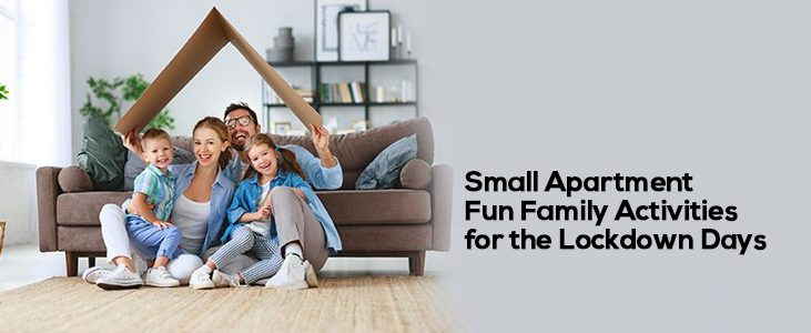 Small Apartment Fun Family Activities for the Lockdown Days