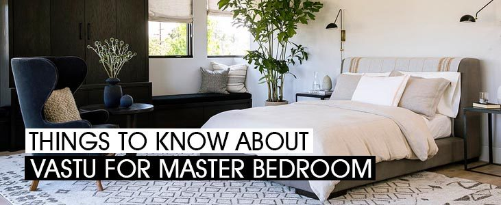Things to Know about Vastu for Master Bedroom