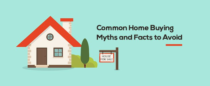 Common Home Buying Myths and Facts to Avoid