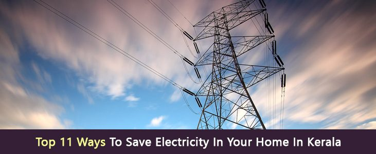 Top 11 Ways To Save Electricity In Your Home In Kerala