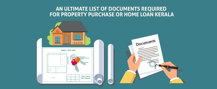 An Ultimate List of Documents Required for Property Purchase or Home Loan Kerala