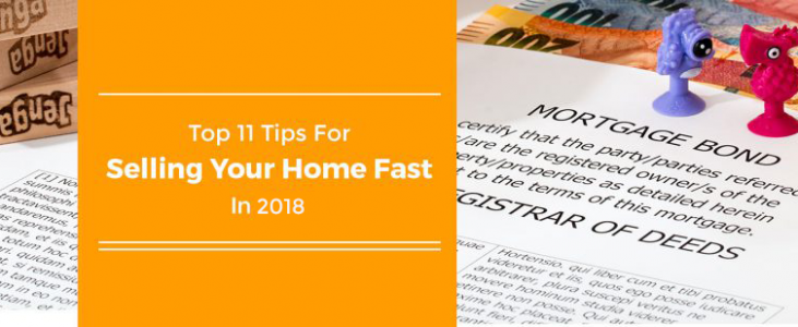 Top 11 Tips For Selling Your Home Fast In 2018